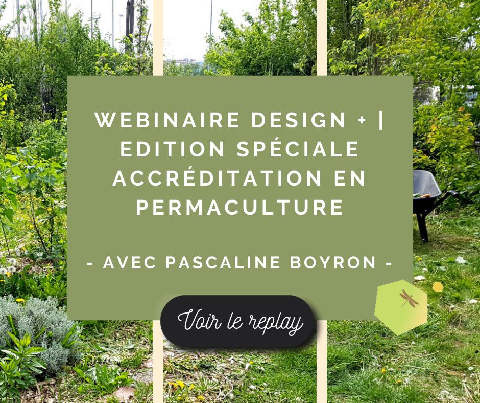 Webinaire Design + | Edition spéciale Accréditation en Permaculture – Avec Pascaline Boyron