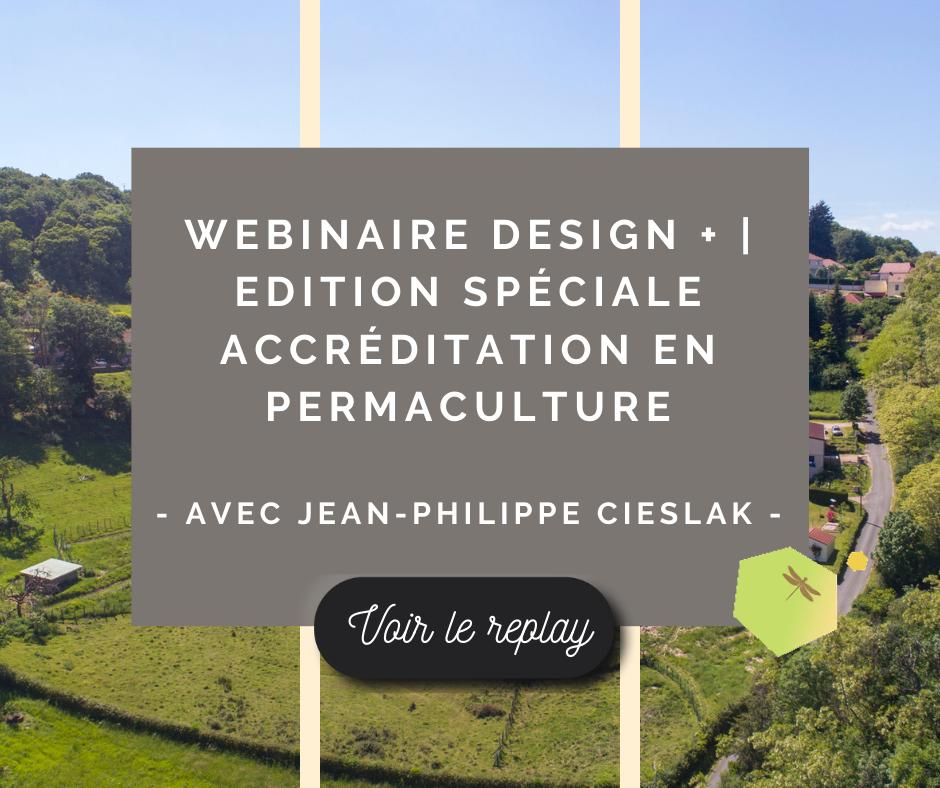 Webinaire Design + | Edition spéciale Accréditation en Permaculture – Avec Jean Philippe Cieslak