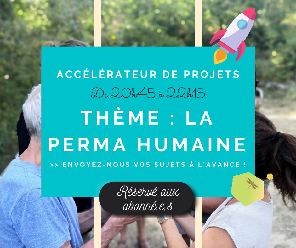 Accélérateur de projets – Thème : permaculture humaine