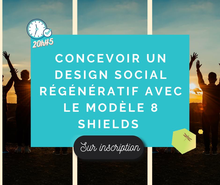Conférence interactive – Concevoir un design social régénératif avec le modèle 8 Shields