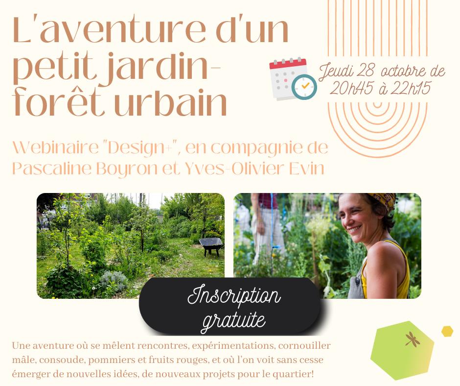 Webinaire Design + L'aventure d'un petit jardin-forêt urbain – avec Pascaline Boyron et Yves-Olivier Evin